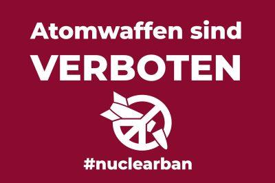 Atomwaffen sind verboten.